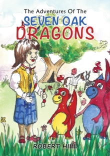 The Adventures Of The Seven Oak Dragons, Hardback Book