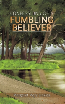 Confessions of a Fumbling Believer, Paperback / softback Book