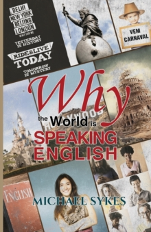 Why the World is Speaking English - : A Sideways Look, Paperback Book