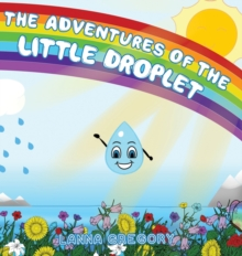 The Adventures of the little droplet, Hardback Book