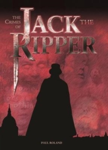 The The Crimes of Jack the Ripper, Hardback Book