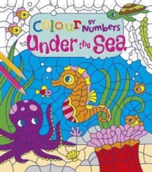 Colour by Numbers: Under the Sea, Paperback Book