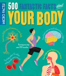 Micro Facts! 500 Fantastic Facts About Your Body, Paperback / softback Book