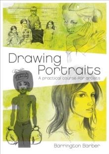 Drawing Portraits : A Practical Course for Artists, Paperback / softback Book