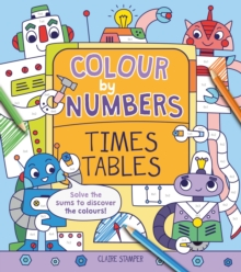 Colour by Numbers: Times Tables, Paperback / softback Book
