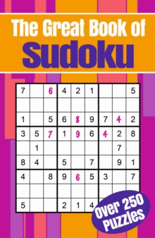 The Great Book of Sudoku : Over 250 puzzles, Paperback / softback Book