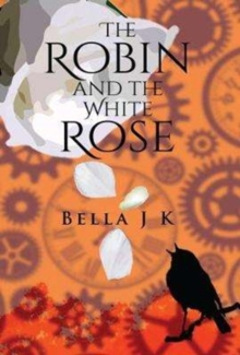 The Robin and the White Rose, Paperback Book
