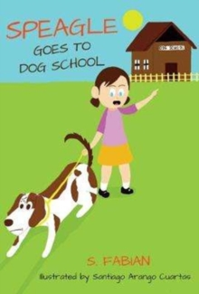 Speagle Goes to Dog School, Paperback Book