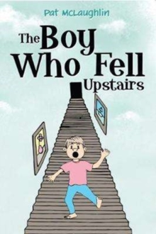 The Boy who Fell Upstairs, Paperback Book