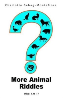 More Animal Riddles : Who Am I?, Paperback / softback Book