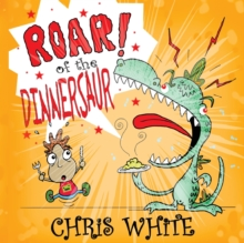 Roar of the Dinnersaur, Paperback / softback Book