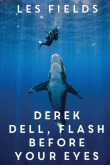 Derek Dell - Flash Before Your Eyes, Paperback / softback Book