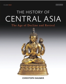 The History of Central Asia : The Age of Decline and Revival, Hardback Book