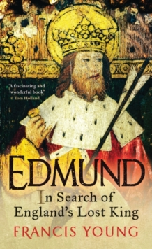 Edmund : In Search of England's Lost King, Hardback Book