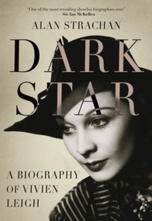 Dark Star : A Biography of Vivien Leigh, Hardback Book