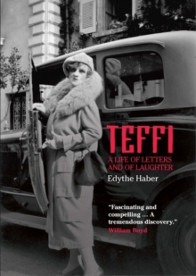 Teffi : A Life of Letters and of Laughter, Hardback Book