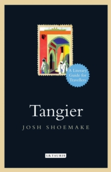 Tangier : A Literary Guide for Travellers, Paperback Book