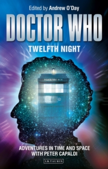 Doctor Who - Twelfth Night : Adventures in Time and Space with Peter Capaldi, Paperback / softback Book