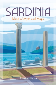 Sardinia : Island of Myth and Magic, Hardback Book