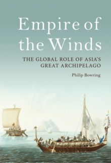 Empire of the Winds : The Global Role of Asia's Great Archipelago, Hardback Book