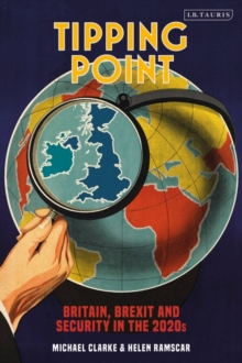 Tipping Point : Britain, Brexit and Security in the 2020s, Paperback / softback Book