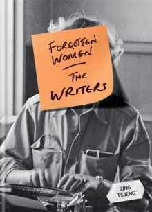 Forgotten Women: The Writers, Hardback Book