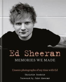 Ed Sheeran: Memories we made : Unseen Photographs of My Time With Ed, Hardback Book