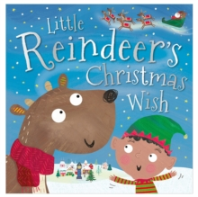 Little Reindeer's Christmas Wish, Paperback / softback Book