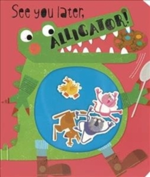See You Later, Alligator!, Board book Book