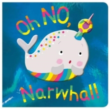 Oh NO, Narwhal!, Board book Book