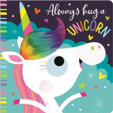 ALWAYS HUG A UNICORN, Hardback Book