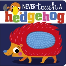 Never Touch A Hedgehog, Board book Book