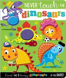 NEVER TOUCH THE DINOSAURS, Hardback Book