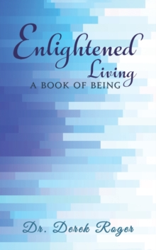 Enlightened Living: A Book Of Being, Paperback / softback Book