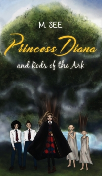 Princess Diana and Rods of the Ark, Hardback Book