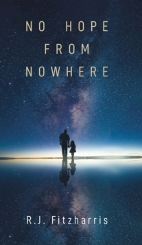 No Hope From Nowhere, Hardback Book