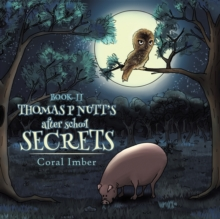 Thomas P Nutt's After School Secrets : Book Two, Paperback / softback Book