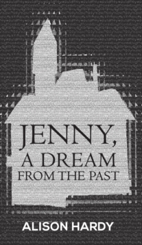 Jenny, A Dream from the Past, Hardback Book