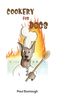 Cookery for Dogs, Hardback Book