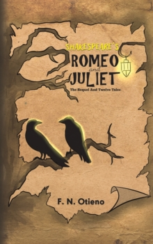 Shakespeare's Romeo and Juliet : The Sequel and Twelve Tales, Paperback / softback Book