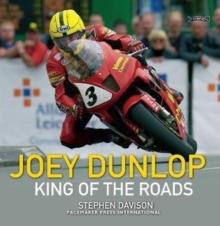 Joey Dunlop : King of the Roads, Paperback Book