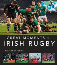 Great Moments in Irish Rugby, Paperback / softback Book