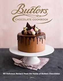 Butlers Chocolate Cookbook : 60 Delicious Recipes from the Home of Butlers Chocolates, Hardback Book