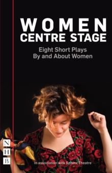 Women Centre Stage: Eight Short Plays By and About Women (NHB Modern Plays), EPUB eBook