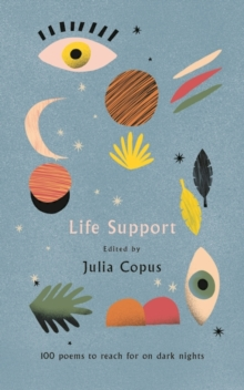 Life Support : 100 Poems to Reach for on Dark Nights, Hardback Book