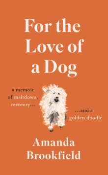 For the Love of a Dog, Hardback Book