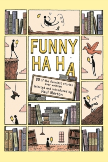 Funny Ha, Ha : 80 of the Funniest Stories Ever Written, Hardback Book