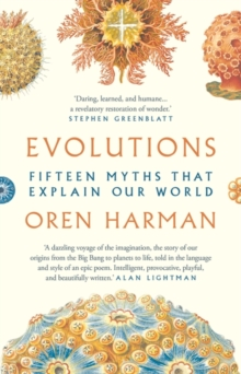 Evolutions : Fifteen Myths That Explain Our World, Hardback Book