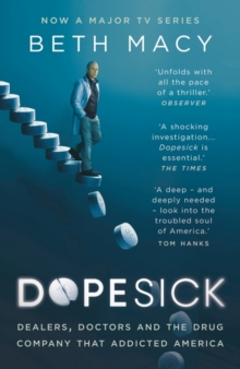 Dopesick : Dealers, Doctors and the Drug Company that Addicted America, EPUB eBook
