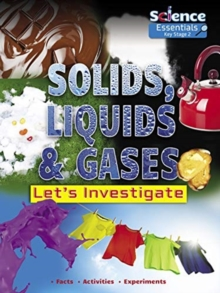 Solids, Liquids and Gases: Let's Investigate, Paperback / softback Book